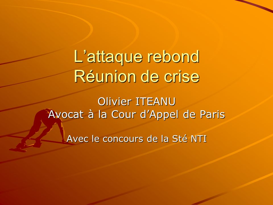 L'attaque rebond Réunion de crise