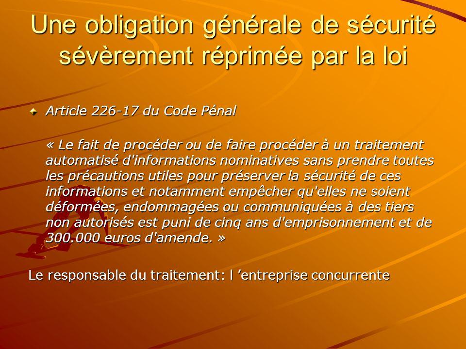 Une obligation générale de sécurité sévèrement réprimée par la loi