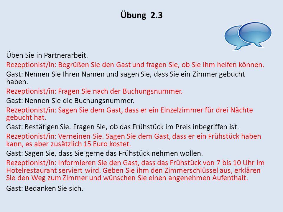 Übung 2.3 Üben Sie in Partnerarbeit.