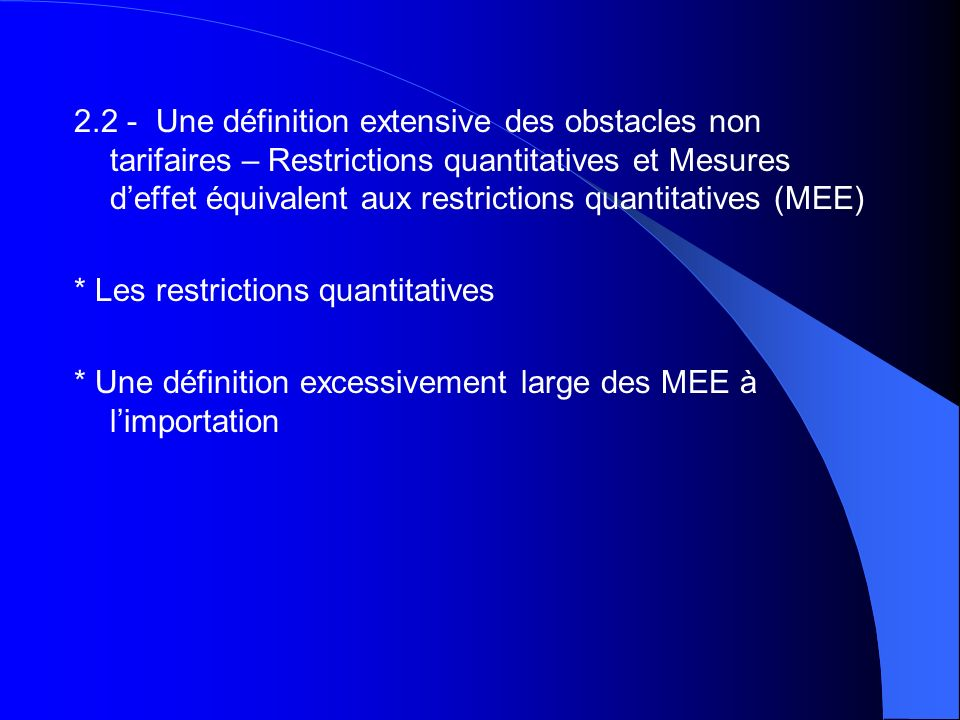 * Les restrictions quantitatives