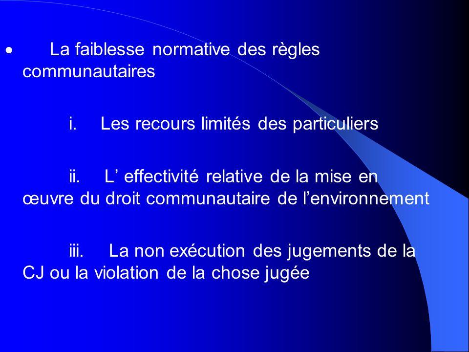 · La faiblesse normative des règles communautaires