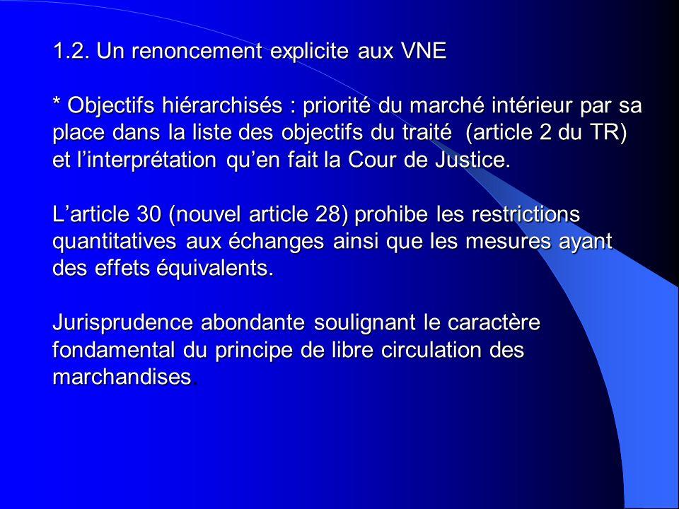 1. 2. Un renoncement explicite aux VNE