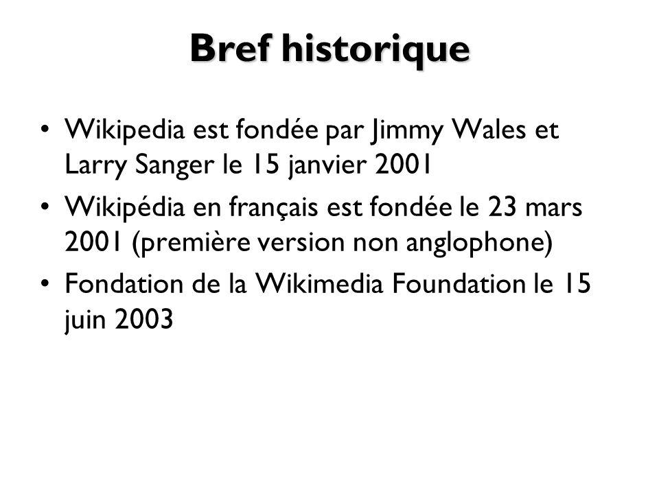 Bref historique Wikipedia est fondée par Jimmy Wales et Larry Sanger le 15 janvier 2001.