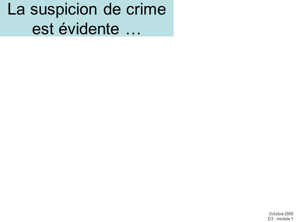 La suspicion de crime est évidente …
