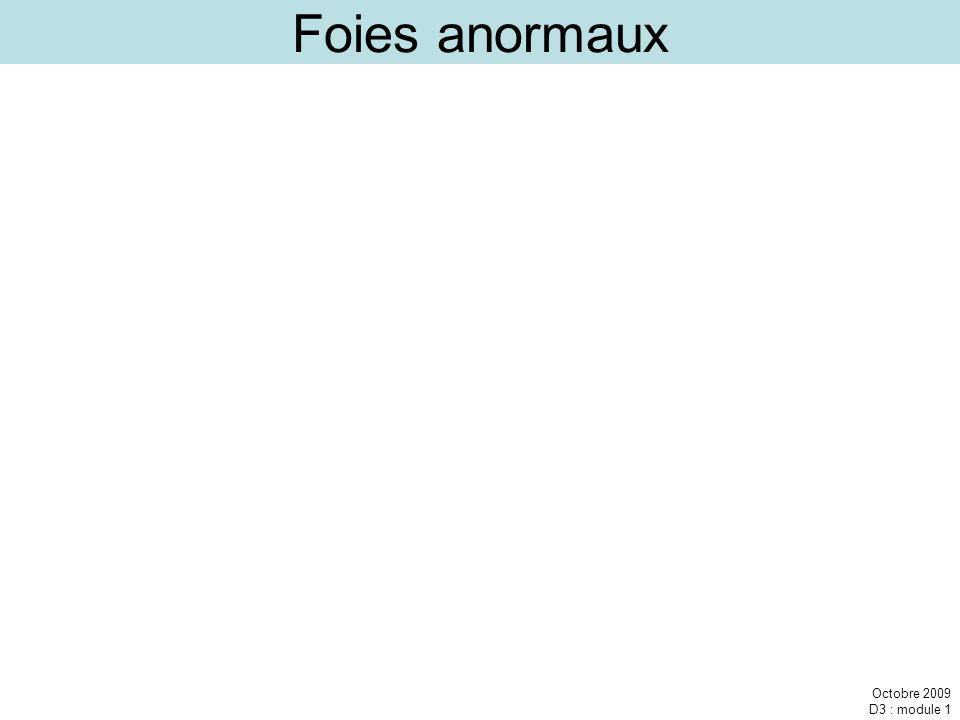 Foies anormaux Octobre 2009 D3 : module 1