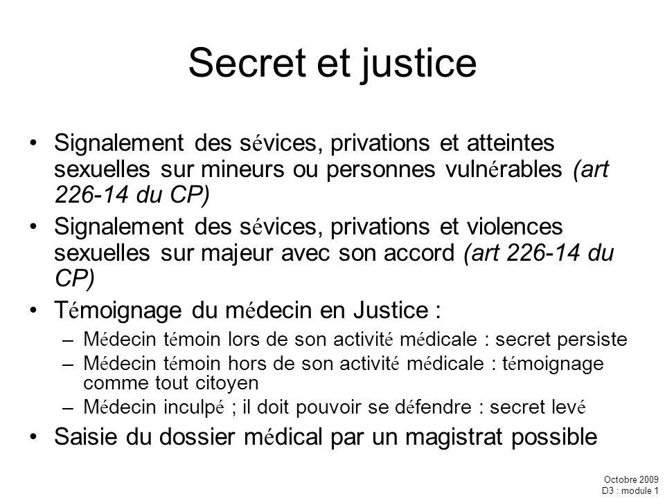 Secret et justice Signalement des sévices, privations et atteintes sexuelles sur mineurs ou personnes vulnérables (art 226-14 du CP)