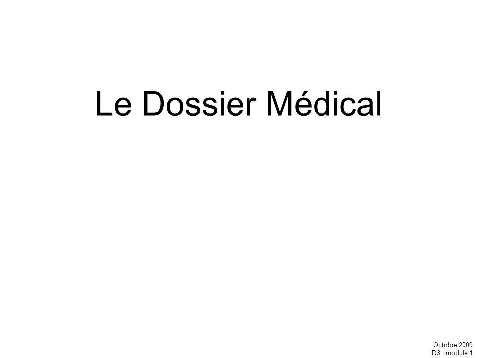Le Dossier Médical Octobre 2009 D3 : module 1