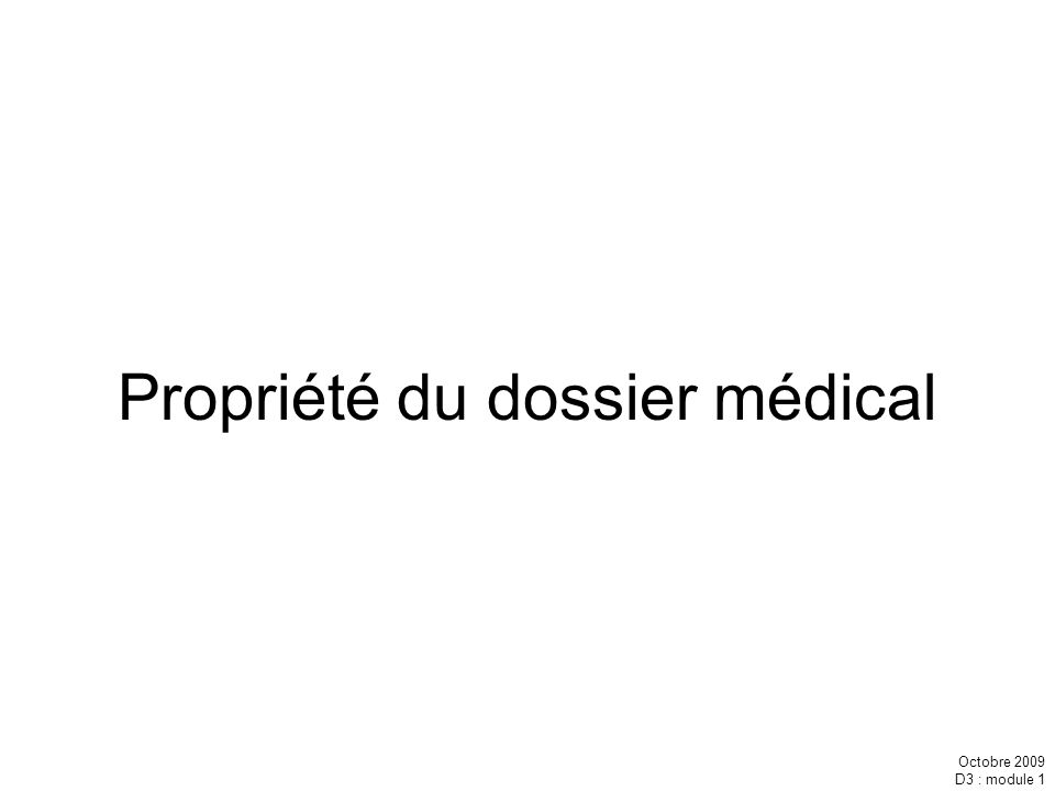 Propriété du dossier médical