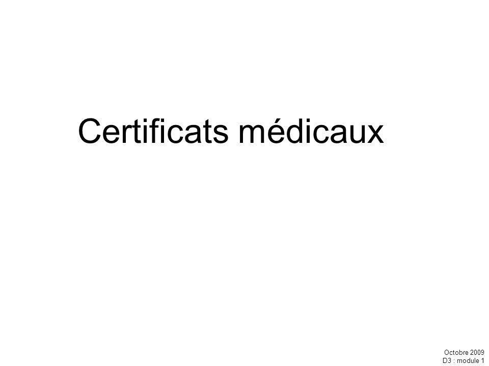 Certificats médicaux Octobre 2009 D3 : module 1