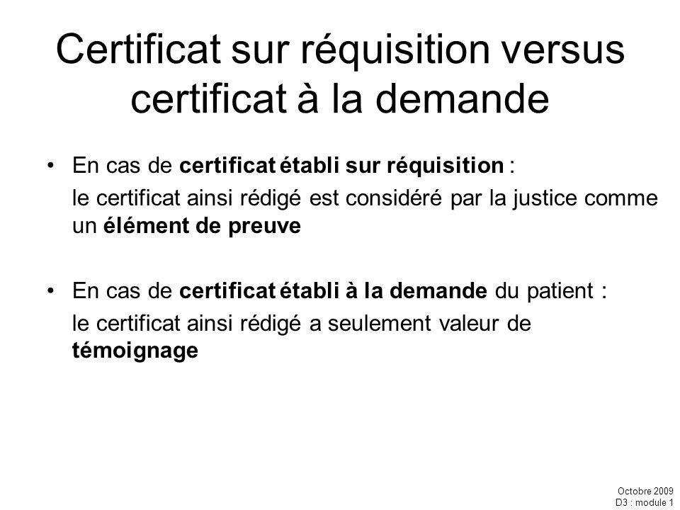 Certificat sur réquisition versus certificat à la demande