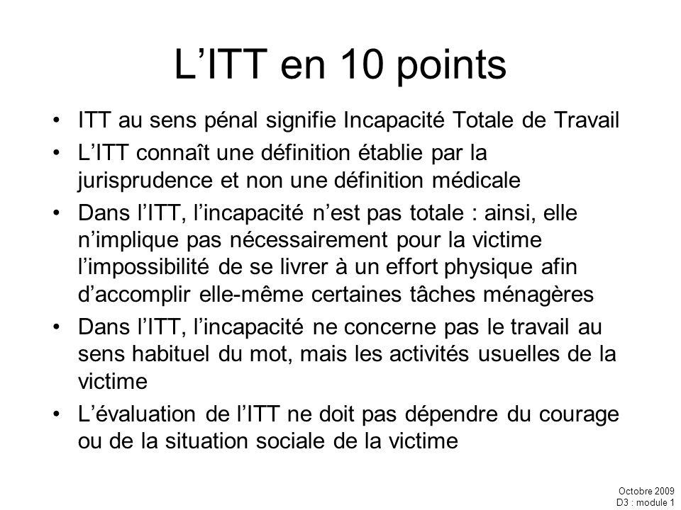 L'ITT en 10 points ITT au sens pénal signifie Incapacité Totale de Travail.