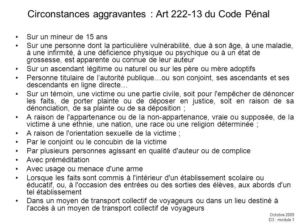 Circonstances aggravantes : Art 222-13 du Code Pénal