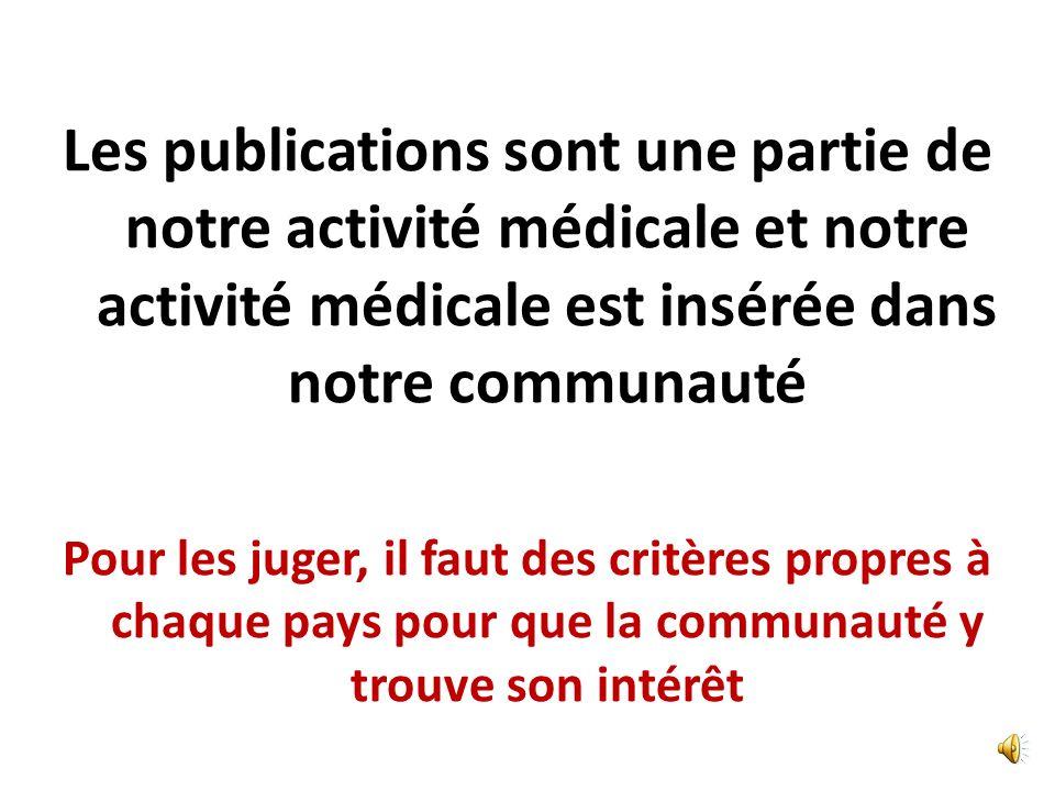 Les publications sont une partie de notre activité médicale et notre activité médicale est insérée dans notre communauté