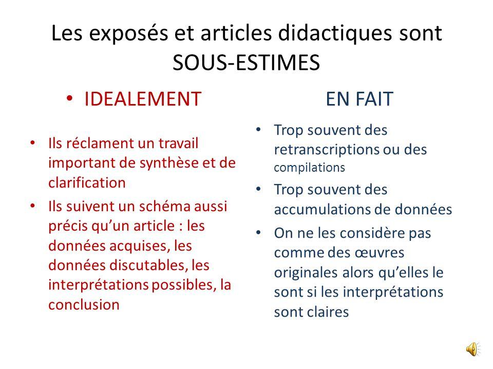 Les exposés et articles didactiques sont SOUS-ESTIMES