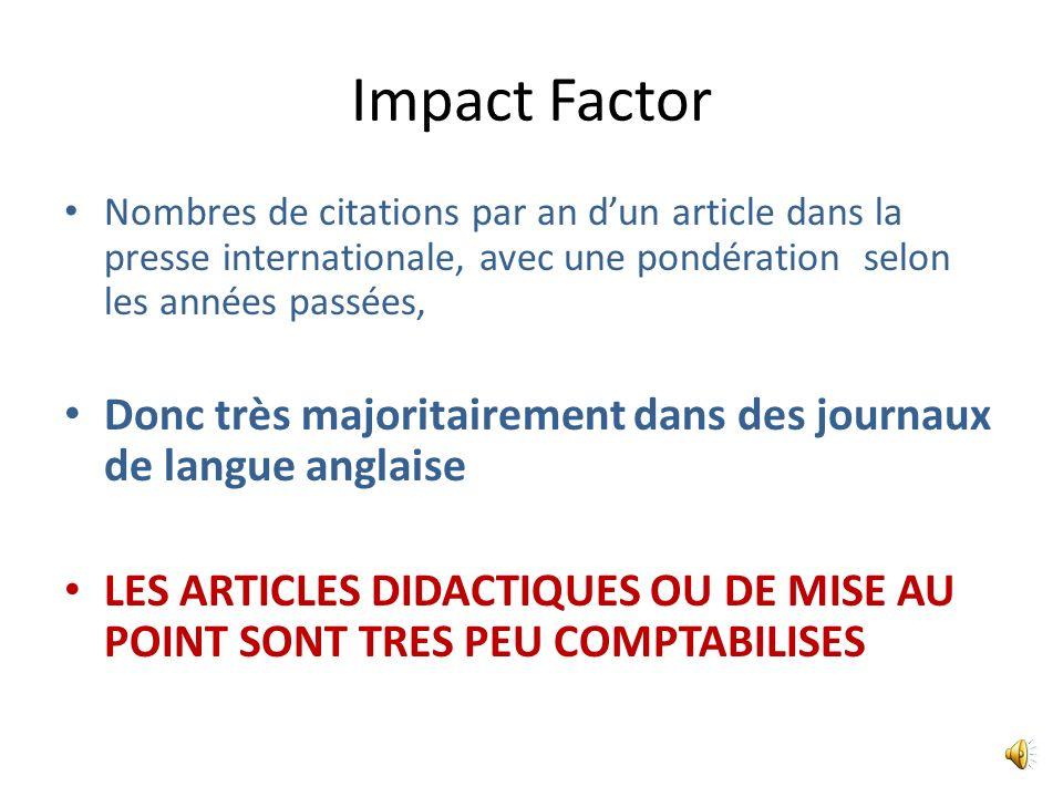Impact Factor Nombres de citations par an d'un article dans la presse internationale, avec une pondération selon les années passées,