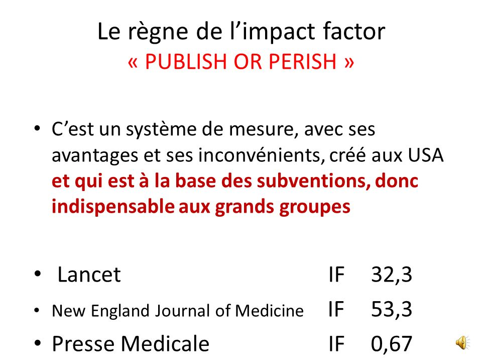 Le règne de l'impact factor « PUBLISH OR PERISH »