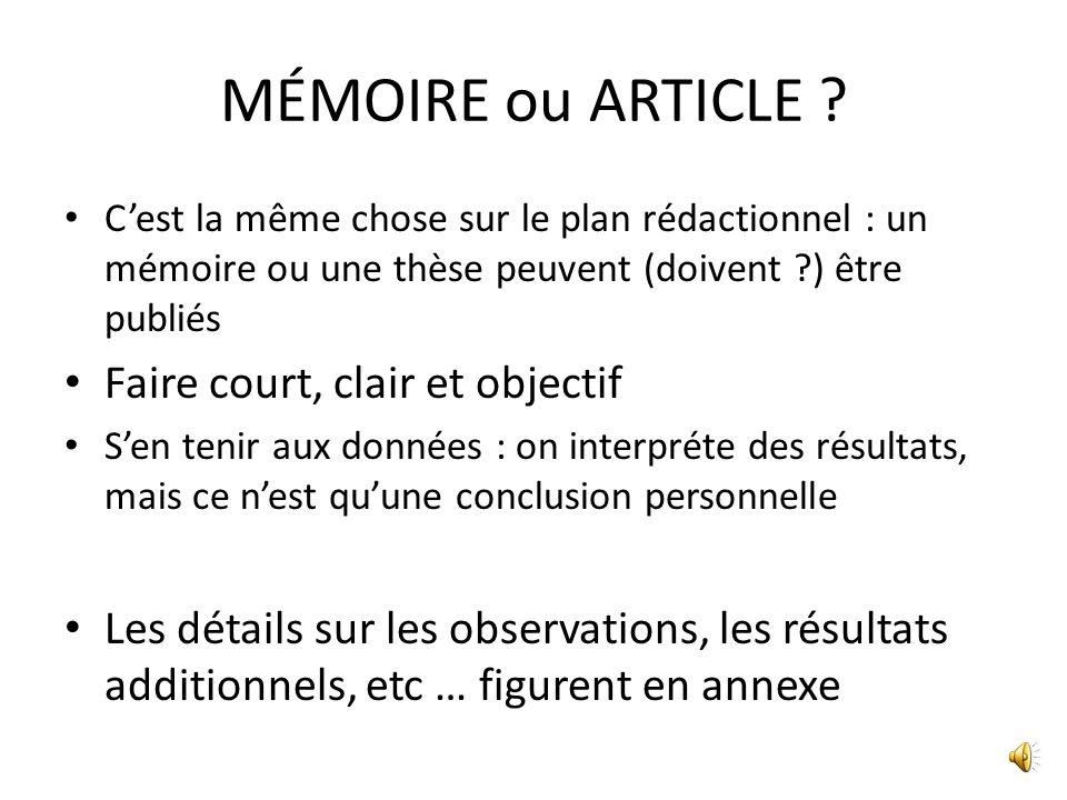 MÉMOIRE ou ARTICLE Faire court, clair et objectif