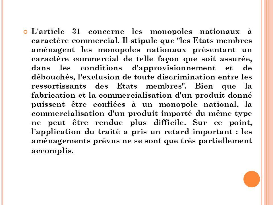 L article 31 concerne les monopoles nationaux à caractère commercial