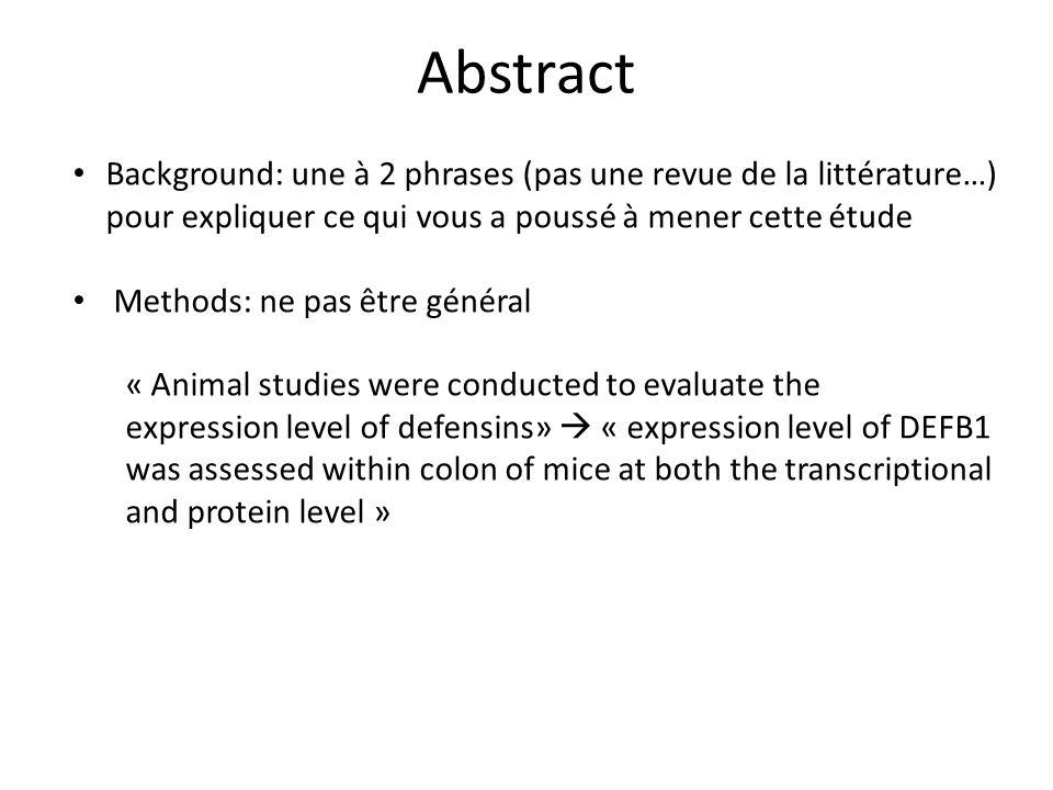 Abstract Background: une à 2 phrases (pas une revue de la littérature…) pour expliquer ce qui vous a poussé à mener cette étude.