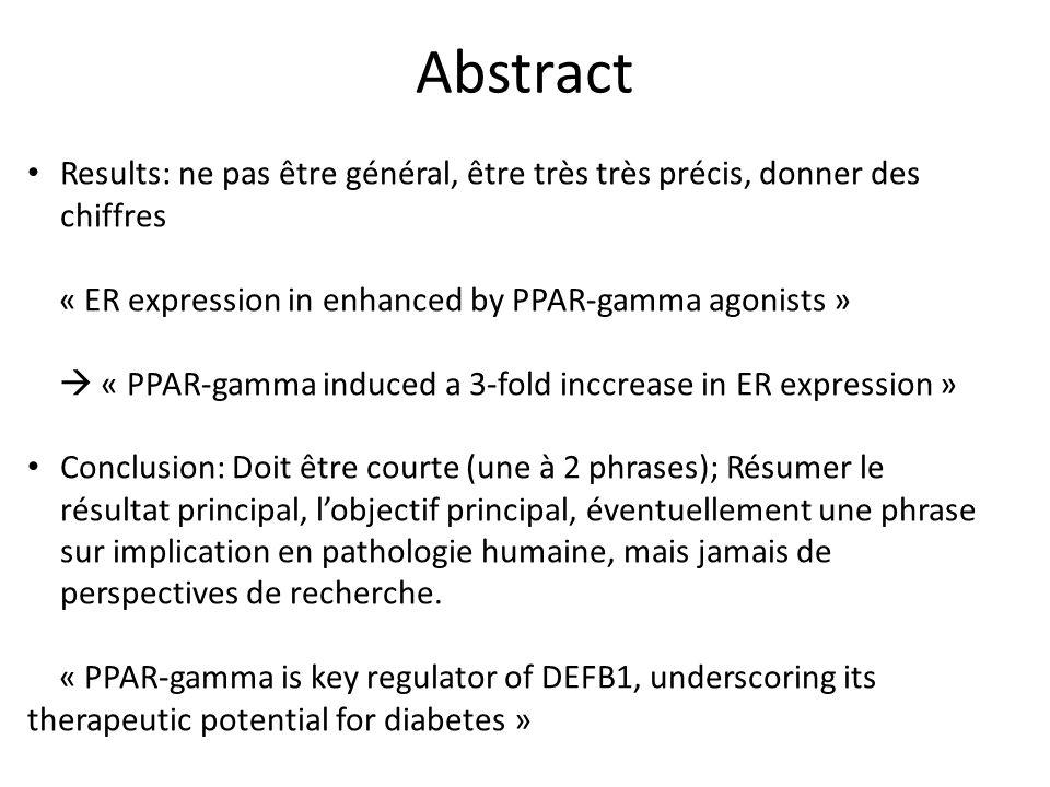 Abstract Results: ne pas être général, être très très précis, donner des chiffres. « ER expression in enhanced by PPAR-gamma agonists »