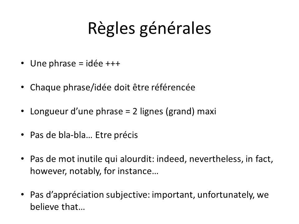 Règles générales Une phrase = idée +++