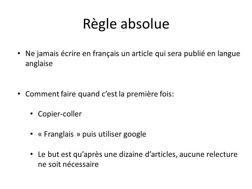 Règle absolue Ne jamais écrire en français un article qui sera publié en langue anglaise. Comment faire quand c'est la première fois: