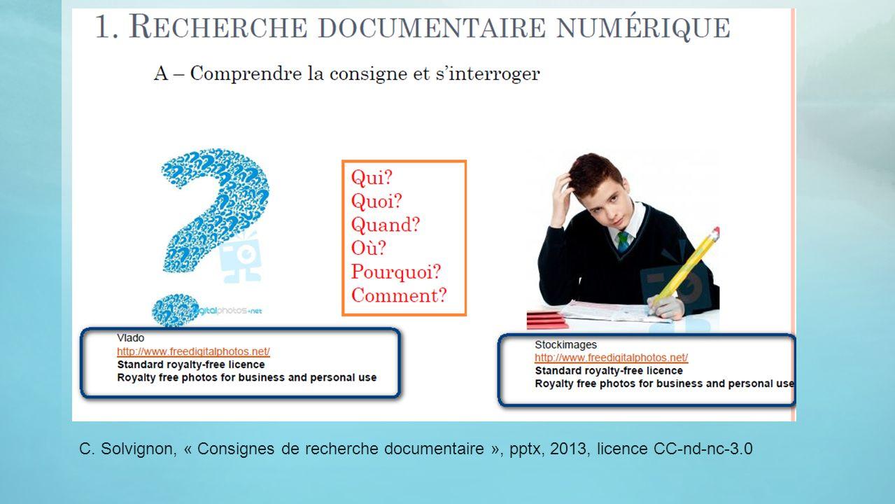 C. Solvignon, « Consignes de recherche documentaire », pptx, 2013, licence CC-nd-nc-3.0