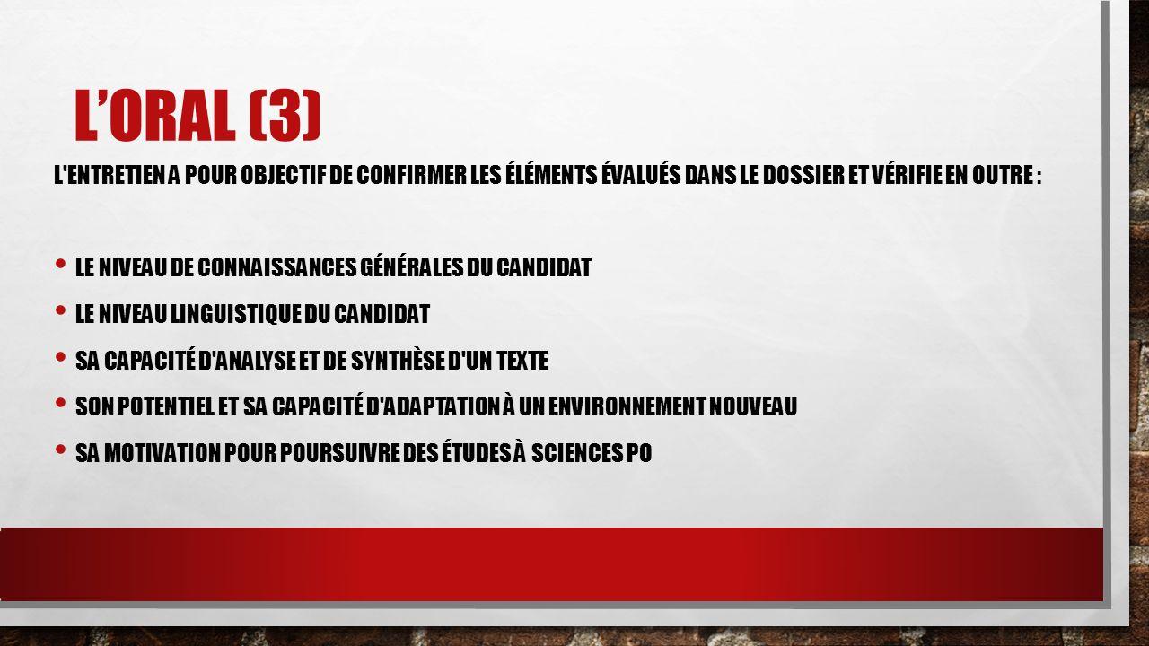 L'oral (3) L entretien a pour objectif de confirmer les éléments évalués dans le dossier et vérifie en outre :