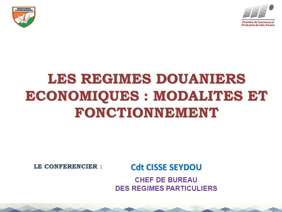 LES REGIMES DOUANIERS ECONOMIQUES : MODALITES ET FONCTIONNEMENT