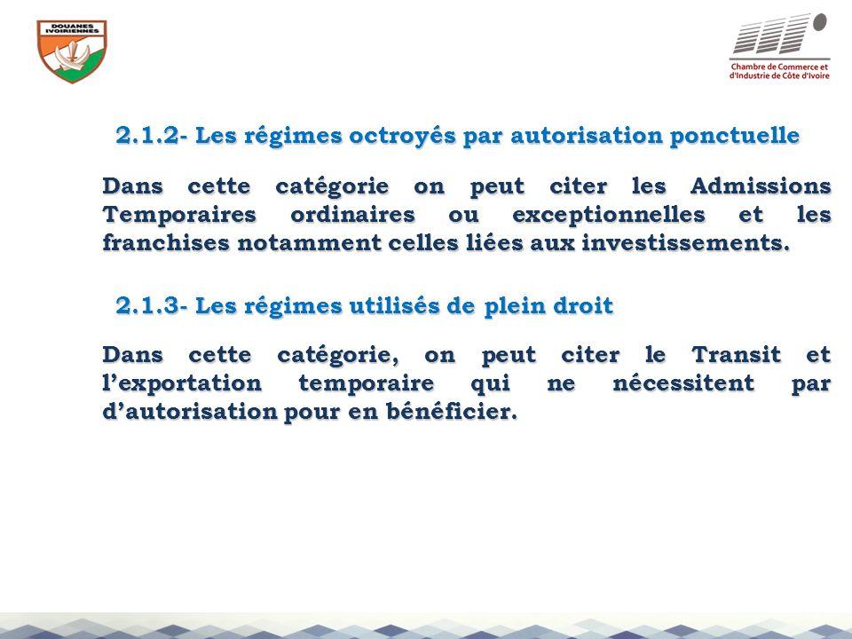 2.1.2- Les régimes octroyés par autorisation ponctuelle