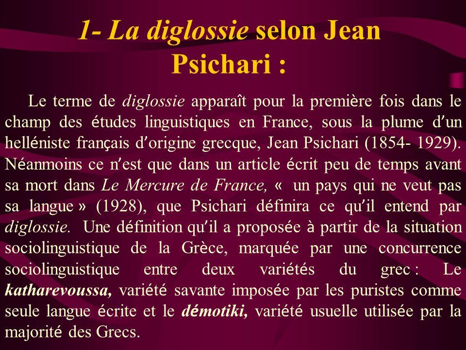 1- La diglossie selon Jean Psichari :