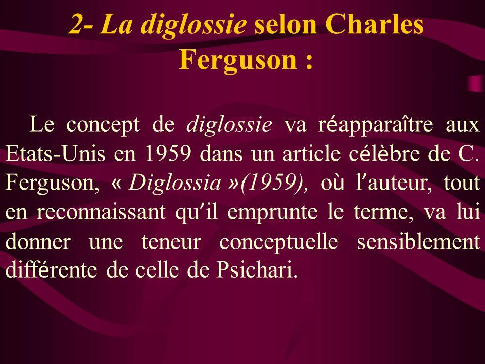 2- La diglossie selon Charles Ferguson :