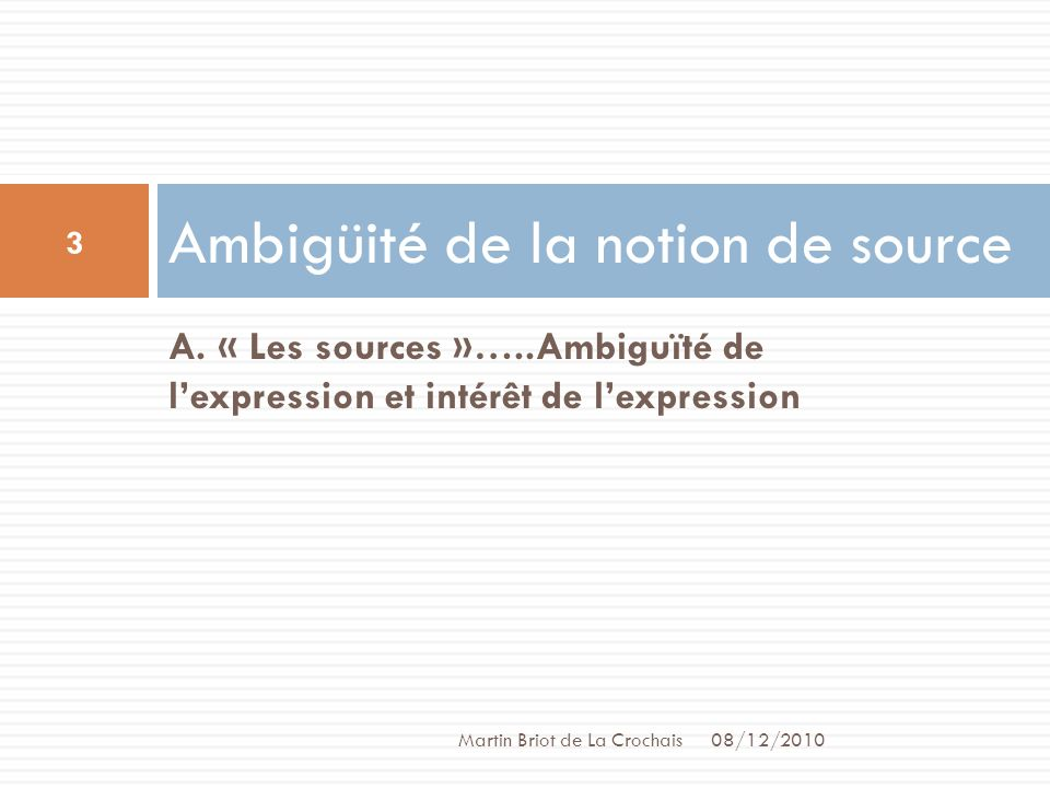 Ambigüité de la notion de source