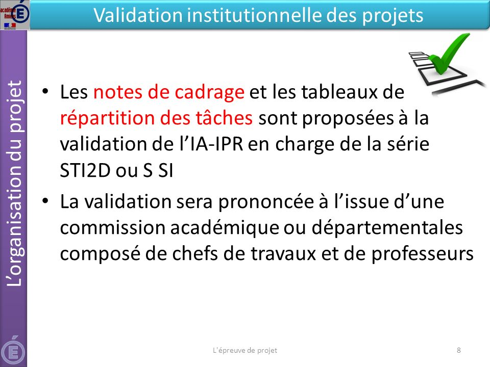 L'organisation du projet Validation institutionnelle des projets