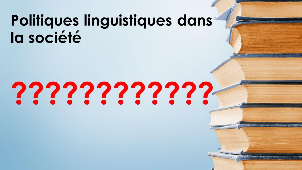 Politiques linguistiques dans la société