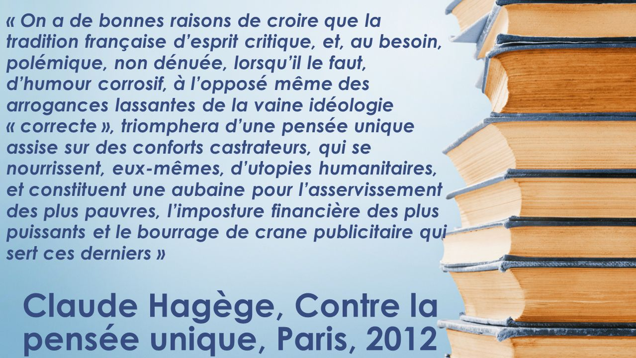Claude Hagège, Contre la pensée unique, Paris, 2012
