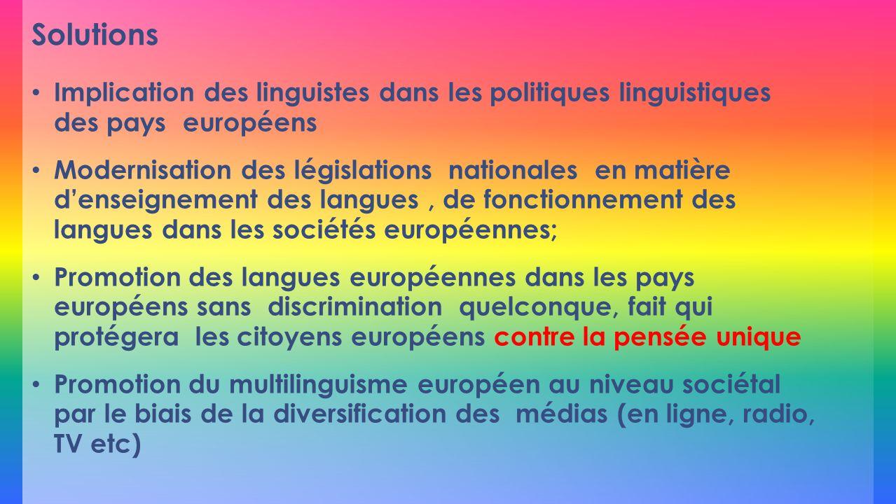 Solutions Implication des linguistes dans les politiques linguistiques des pays européens.