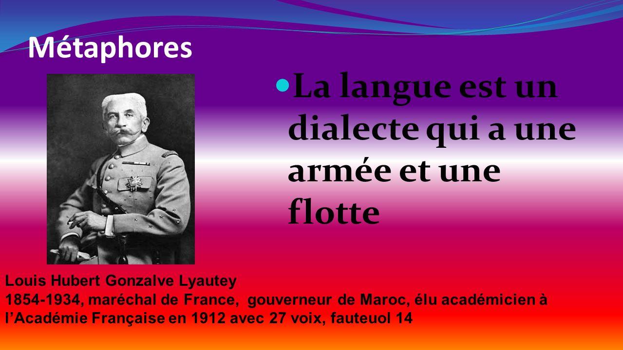 La langue est un dialecte qui a une armée et une flotte