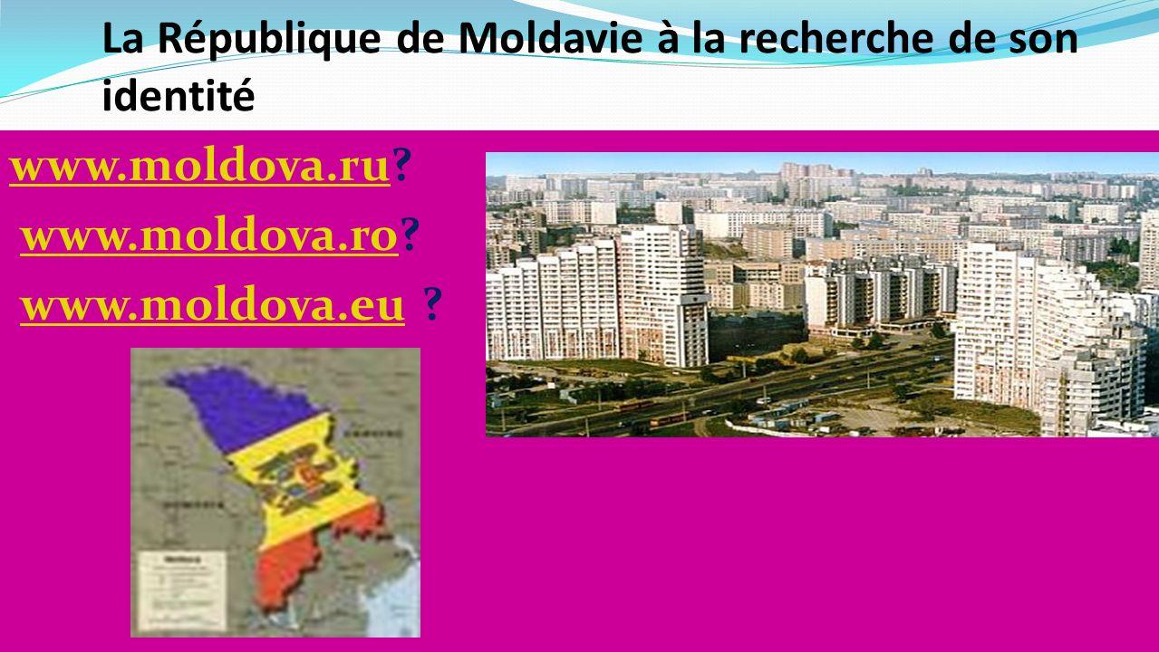 La République de Moldavie à la recherche de son identité