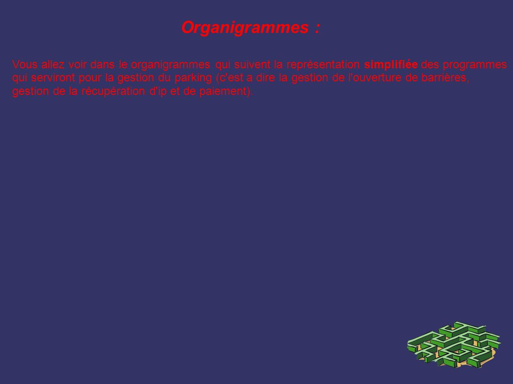 Organigrammes :