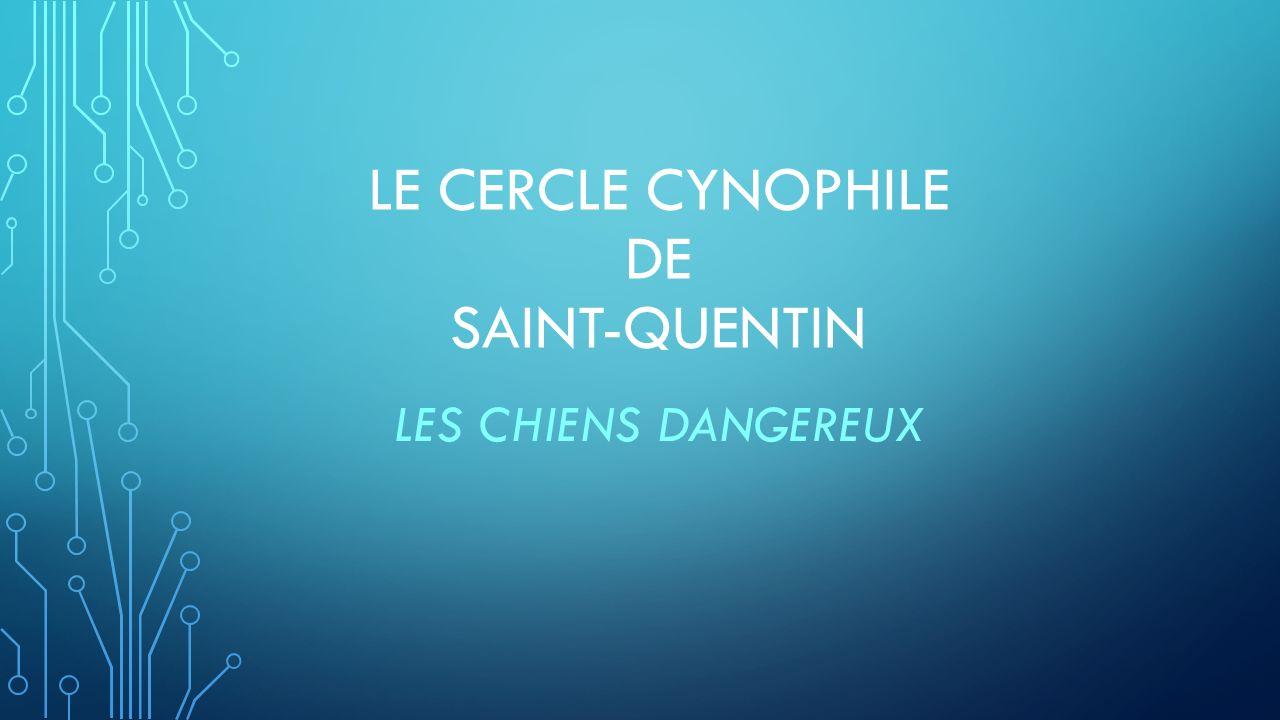 Le cercle cynophile de saint-quentin