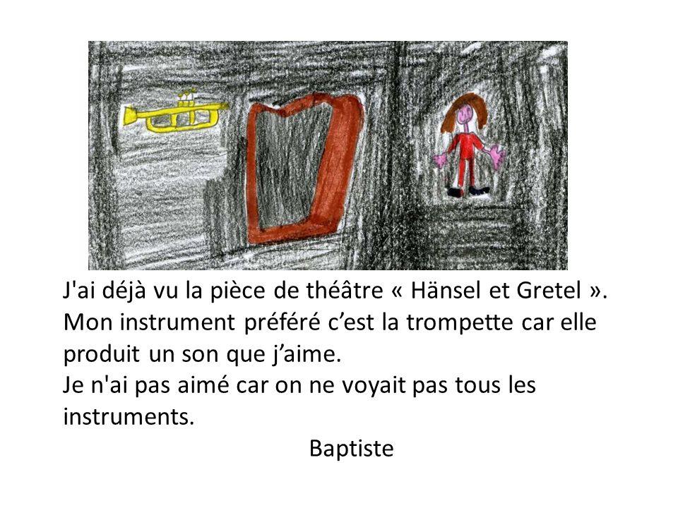 J ai déjà vu la pièce de théâtre « Hänsel et Gretel »
