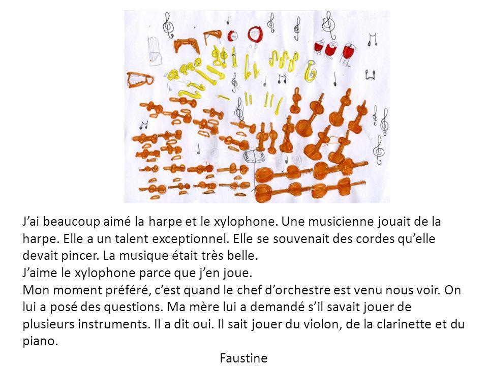 J'ai beaucoup aimé la harpe et le xylophone