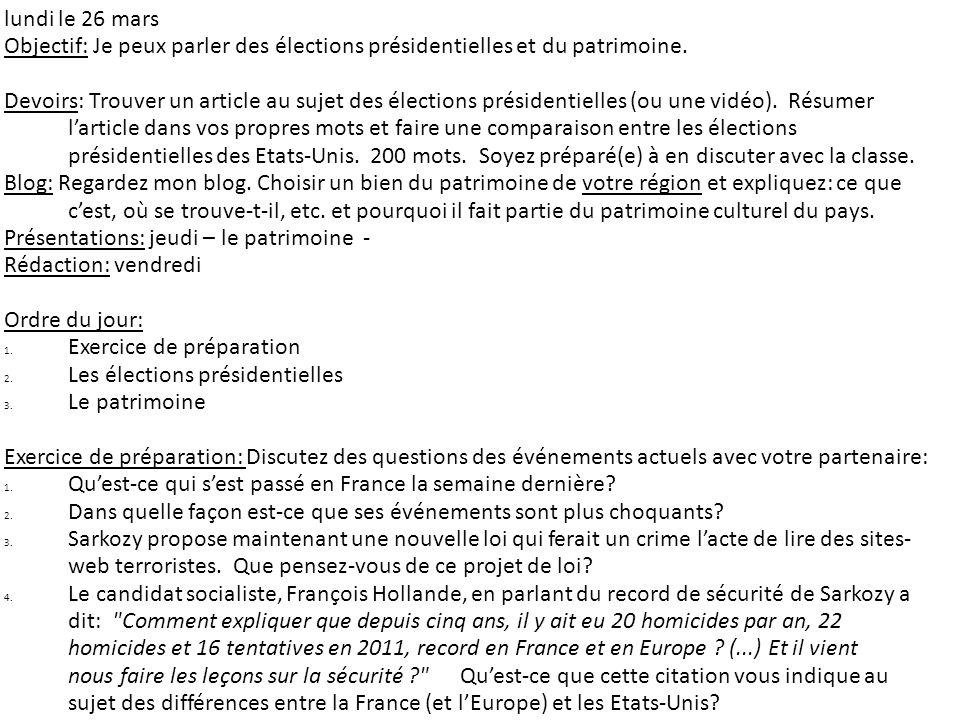 lundi le 26 mars Objectif: Je peux parler des élections présidentielles et du patrimoine.