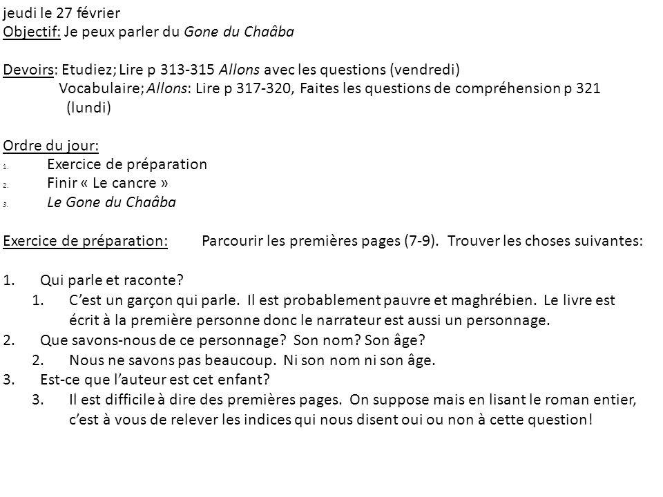jeudi le 27 février Objectif: Je peux parler du Gone du Chaâba. Devoirs: Etudiez; Lire p 313-315 Allons avec les questions (vendredi)
