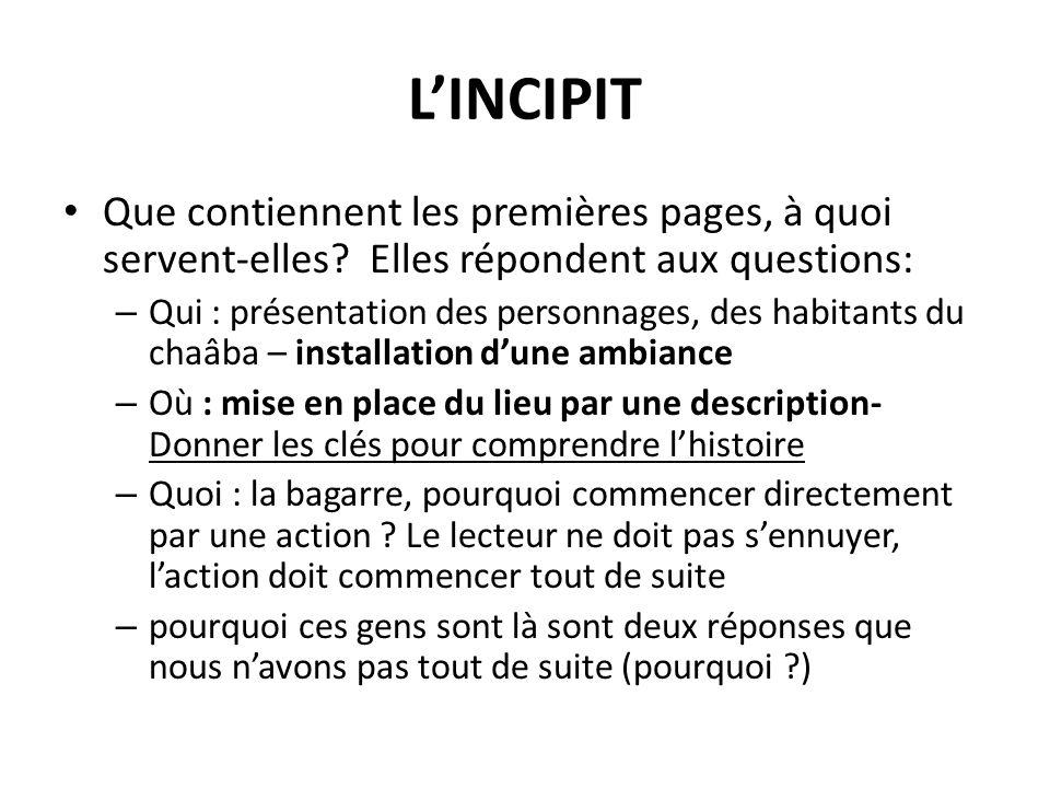 L'INCIPIT Que contiennent les premières pages, à quoi servent-elles Elles répondent aux questions: