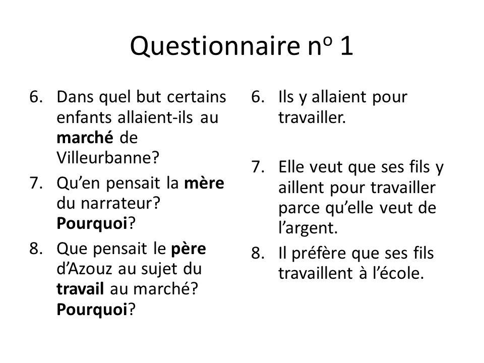 Questionnaire no 1 Dans quel but certains enfants allaient-ils au marché de Villeurbanne Qu'en pensait la mère du narrateur Pourquoi