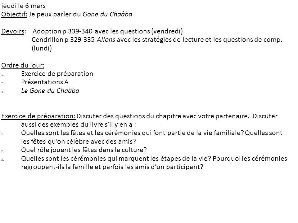 jeudi le 6 mars Objectif: Je peux parler du Gone du Chaâba. Devoirs: Adoption p 339-340 avec les questions (vendredi)
