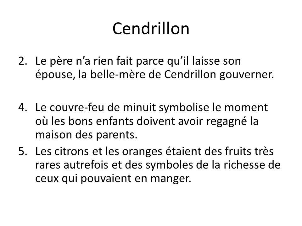 Cendrillon Le père n'a rien fait parce qu'il laisse son épouse, la belle-mère de Cendrillon gouverner.