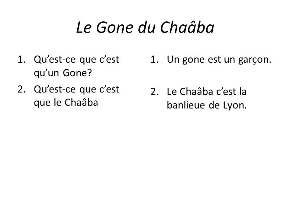 Le Gone du Chaâba Qu'est-ce que c'est qu'un Gone